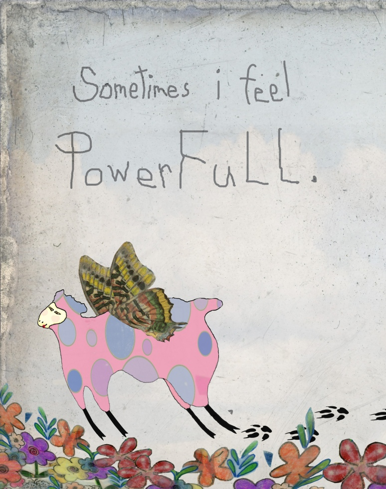 Sometimes I Feel Powerfull
